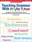 Teaching Grammar With Playful Poems: Engaging Lessons With Model Poems by Favorite Poets That Motivate Kids to Learn Grammar Cover Image