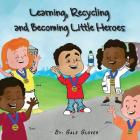 Learning, Recycling and Becoming Little Heroes Cover Image