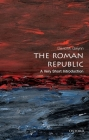 The Roman Republic: A Very Short Introduction (Very Short Introductions) Cover Image