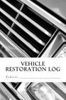 Vehicle Restoration Log: Vehicle Cover 4 Cover Image