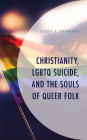 Christianity, LGBTQ Suicide, and the Souls of Queer Folk Cover Image