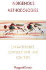 Indigenous Methodologies: Characteristics, Conversations, and Contexts Cover Image