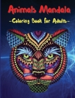 Animals Mandala Coloring Book: Stress Relieving Mandala Designs for Adults Relaxation, 50 Relaxing Art Activity Book with Animals Cover Image