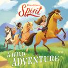 Spirit: A Wild Adventure Cover Image