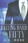 Falling Hard for Fifty: A Deeper Look at How Fifty Shades of Grey Stole Our Hearts Cover Image