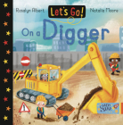 Let's Go on a Digger (Let's Go!) Cover Image
