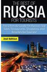 The Best of Russia for Tourists: The Ultimate Guide for Russia's Top Sites, Restaurants, Shopping, and Beaches for Tourists! Cover Image