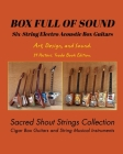 BOX FULL OF SOUND. Six String Electro Acoustic Box Guitars. Art, Design, and Sound. 14 Posters. Trade Book Edition. Cover Image