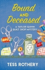 Bound and Deceased: A Taylor Quinn Quilt Shop Mystery Cover Image