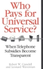 Who Pays for Universal Service?: When Telephone Subsidies Become Transparent Cover Image