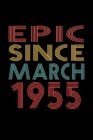 Epic Since March 1955: Birthday Gift for 65 Year Old Men and Women Cover Image