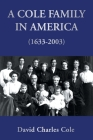 A Cole Family in America (1633-2003) Cover Image