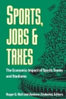Sports, Jobs, and Taxes: The Economic Impact of Sports Teams and Stadiums Cover Image