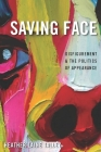 Saving Face: Disfigurement and the Politics of Appearance Cover Image