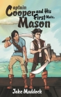 Captain Cooper and His First Mate, Mason Cover Image
