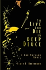 To Live and Die in Deep Deuce Cover Image