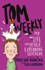 My Life and Other Exploding Chickens (Tom Weekly #4) Cover Image
