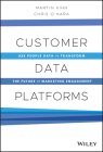 Customer Data Platforms: Use People Data to Transform the Future of Marketing Engagement Cover Image