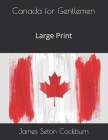 Canada for Gentlemen: Large Print Cover Image