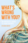 What's Wrong With You?: An Insider's Guide To Your Insides Cover Image