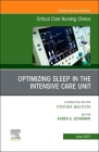 Optimizing Sleep in the Intensive Care Unit, an Issue of Critical Care Nursing Clinics of North America, 33 (Clinics: Internal Medicine #33) Cover Image