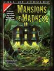Mansions of Madness: Six Classic Explorations of the Unknown, the Deserted, and the Insane (Call of Cthulhu) Cover Image