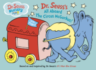 All Aboard the Circus McGurkus (Dr. Seuss Nursery Collection) Cover Image