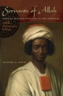Servants of Allah: African Muslims Enslaved in the Americas Cover Image
