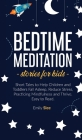 Bedtime Meditation Stories for Kids: Short Tales to Help Children and Toddlers Fall Asleep, Reduce Stress, Practicing Mindfulness and Thrive. Easy to Cover Image