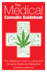 The Medical Cannabis Guidebook: The Definitive Guide to Using and Growing Medicinal Marijuana Cover Image