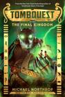 The Final Kingdom (TombQuest, Book 5) Cover Image