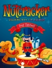 Nutcracker Coloring Book For Children Ages 4-12 Merry Christmas: Countdown to Christmas Coloring Pages For Kids Preschoolers and Toddlers Cover Image