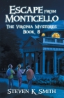 Escape from Monticello (Virginia Mysteries #8) Cover Image