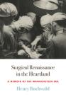 Surgical Renaissance in the Heartland: A Memoir of the Wangensteen Era Cover Image