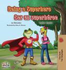 Being a Superhero Ser un superhéroe: English Spanish Bilingual Book (English Spanish Bilingual Collection) Cover Image