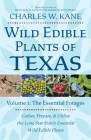 Wild Edible Plants of Texas: Volume 1: The Essentail Forages Cover Image