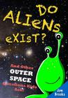 Do Aliens Exist? And Other Outer Space Questions Kids Ask! Cover Image