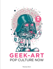 Pop Culture Now!: A Geek Art Anthology Cover Image