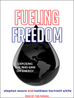 Fueling Freedom: Exposing the Mad War on Energy Cover Image