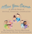 When You Came: A Jewish Book of Arrival, Greeting, Celebration Cover Image