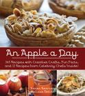 An Apple A Day: 365 Recipes with Creative Crafts, Fun Facts, and 12 Recipes from Celebrity Chefs Inside! Cover Image