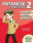 Japanese From Zero! 2: Proven Techniques to Learn Japanese for Students and Professionals Cover Image