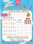 Preschool Math Workbook for Kids Ages 3-7: Beginner Math Preschool Learning Book with Number Tracing and Matching Activities for 3, 4, 5, 6 and 7 year Cover Image
