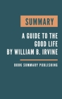 Summary: A guide to the good life - The Ancient Art of Stoic Joy by William B. Irvine Cover Image