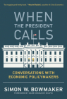 When the President Calls: Conversations with Economic Policymakers Cover Image