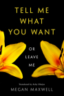 Tell Me What You Want--Or Leave Me Cover Image