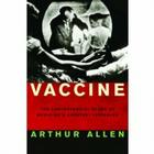 Vaccine: The Controversial Story of Medicine's Greatest Lifesaver Cover Image