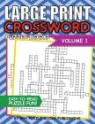 Large Print Crossword Puzzle Book: Crossword Puzzle Books For Adults Large Print Brain Teaser Puzzles - Volume 1 Cover Image