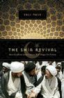 The Shia Revival: How Conflicts Within Islam Will Shape the Future Cover Image