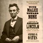 With Malice Toward None Lib/E: A Biography of Abraham Lincoln Cover Image